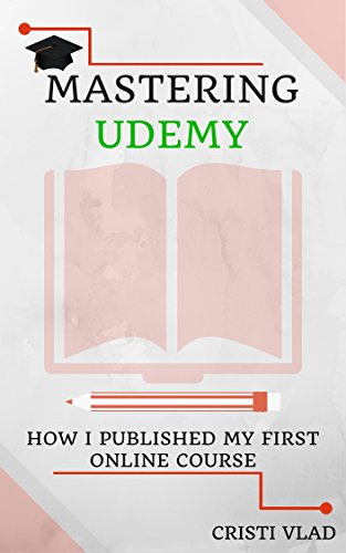 Mastering Udemy: How I Published my First Online Course - Express Walkthrough