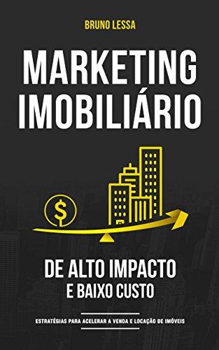 Marketing Imobiliário de Alto Impacto e Baixo Custo: Estratégias para acelerar a venda e a locação de imóveis
