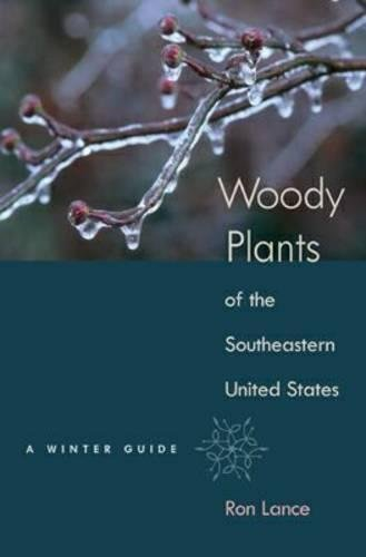 Woody Plants of the Southeastern United States: A Winter...