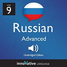 Learn Russian - Level 9 Advanced Russian: Volume 1: Lessons 1-25 Audiobook by  Innovative Language Learning LLC Narrated by  RussianPod101.com