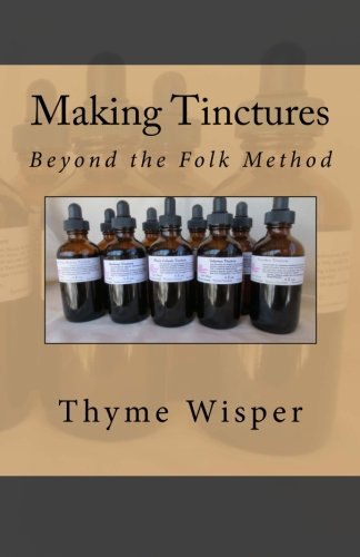 Making Tinctures: Beyond the Folk (Glycerite Tincture)
