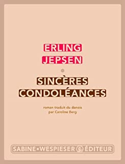 Sincères condoléances : roman, Jepsen, Erling