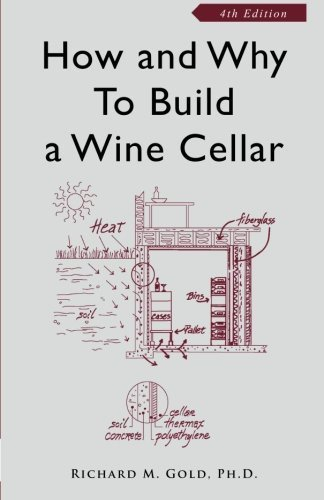 How and Why to Build a Wine Cellar, Fourth Edition by Richard M. Gold PhD (2008-01-01)