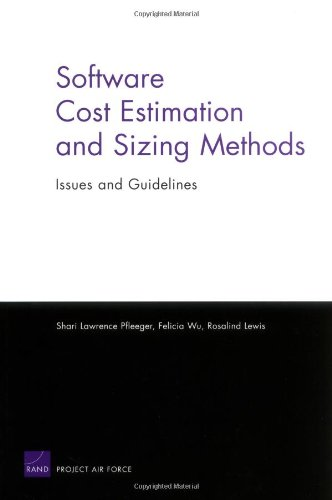 Software Cost Estimation and Sizing Methods, Issues, and Guidelines
