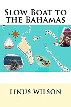 Slow Boat to the Bahamas by [Wilson, Linus]