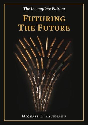 Futuring the Future: The Chronicles Part I