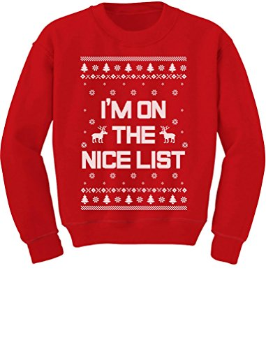 (I'm On The Nice List Funny Ugly Christmas Toddler/Kids Sweatshirt 5/6 Red)
