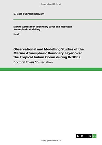 Observational and Modelling Studies of the Marine Atmospheric Boundary Layer over the Tropical Indian Ocean during INDOEX