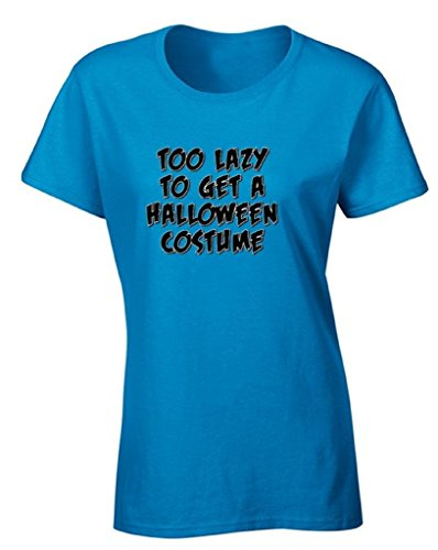 Women's Halloween T-shirt Too Lazy To Get A Halloween Costume Humor Idea Shirt S Blue (Thing 1 And Thing 2 Costume Ideas)