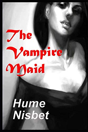 The Vampire Maid (Hume Nisbet): Annotated