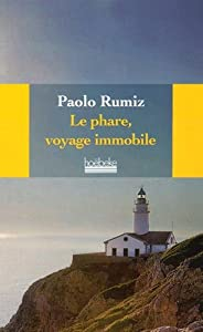"Afficher ""Le phare, voyage immobile"""