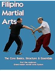 Filipino Martial Arts - The Core Basics, Structure, & Essentials