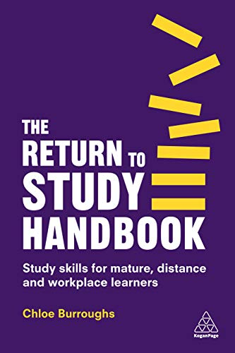 The Return to Study Handbook: Study Skills for Mature, Distance, and Workplace Learners