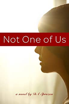 Not One of Us (The Flower Ladies Trilogy, Book 1) by [Spruzen, DA]