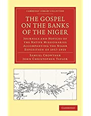 The Gospel on the Banks of the Niger: Journals and Notices of the Native Missionaries Accompanying the Niger Expedition of 1857–1859