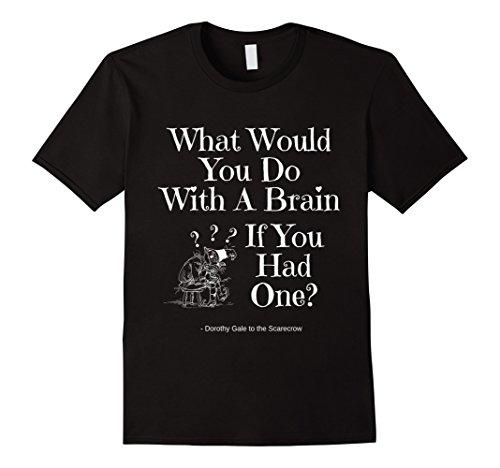 Black Dorothy Wizard Of Oz (Mens Wizard Of Oz Quote Funny Brain Dorothy Scarecrow Shirt XL Black)
