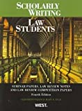 img - for Scholarly Writing for Law Students, Seminar Papers, Law Review Notes and Law Review Competition Papers 4th (forth) edition book / textbook / text book
