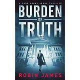 Burden of Truth (Cass Leary Legal Thriller Series Book 1)