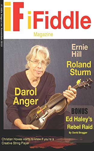 iFIDDLE Magazine [ Issue 1, Nov.6 2013] Darol Anger cover; Premier Issue  (For fiddlers, by fiddlers, who love fiddle music, Brand new interview by New Grass fiddler, Darol Anger