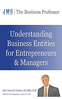 Understanding Business Entities for Entrepreneurs & Managers by [Gordon, Jason]