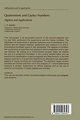 Quaternions and Cayley numbers : algebra and applications