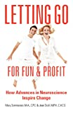 Letting Go for Fun and Profit, Mary Sommerset and Jean Stoll MPH CHES, 1432769529