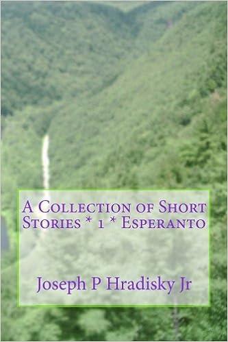 A Collection of Short Stories * 1 * Esperanto (Esperanto Edition) by Joseph P Hradisky Jr (2016-03-16)