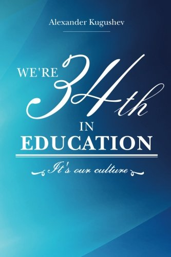 We're 34th in Education: It's our culture