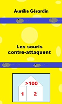 Les souris contre attaquent french edition ebook aur lie g rardin kindle store - Solution radicale contre les souris ...