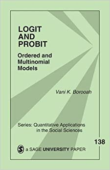 Book Logit and Probit: Ordered and Multinomial Models (Quantitative Applications in the Social Sciences) by Vani Kant Borooah (2001-11-09)
