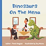 Dinosaurs on the Menu: Eat them before they eat us.