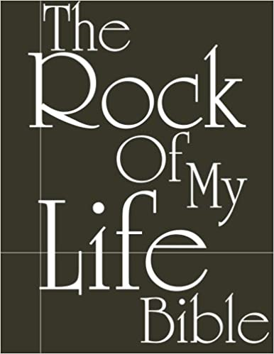 The Rock of My Life Bible