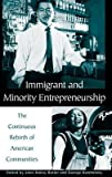 img - for [ Immigrant and Minority Entrepreneurship: The Continuous Rebirth of American Communities By ( Author ) Jun-2004 Hardcover book / textbook / text book