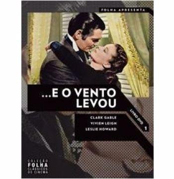 E o vento levou - Coleção Folha clássicos do cinema - Volume 1