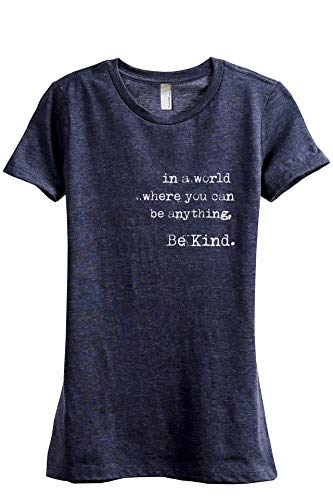 (Thread Tank in A World Where You Can Be Anything Be Kind Women's Fashion Relaxed T-Shirt Tee Heather Navy Large)