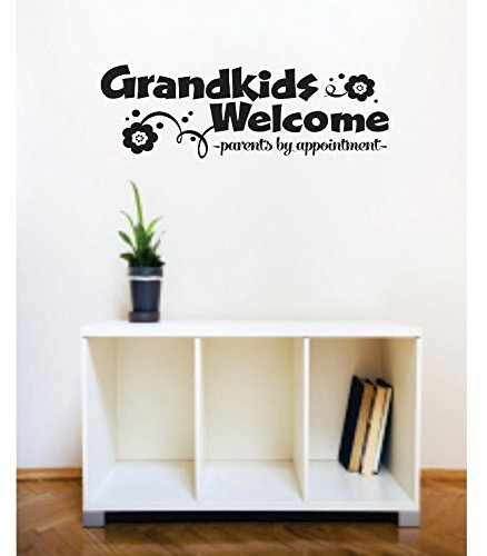 20 x 30 Black Design with Vinyl RE 3 C 2362 Grandkids Welcome Parents by Appointment Image Quote Vinyl Wall Decal Sticker