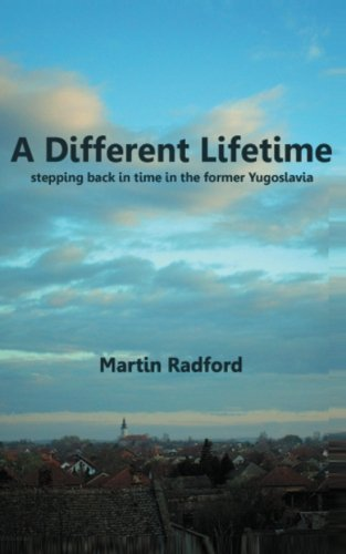 A Different Lifetime: stepping back in time in the former Yugoslavia