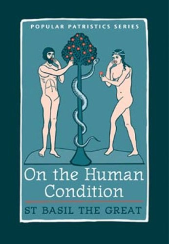 (On The Human Condition: St Basil the Great (St. Vladimir's Seminary Press