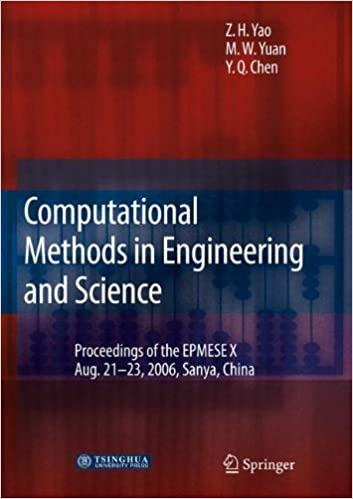 Computational Methods in Engineering and Science: Proceedings of Enhancement and Promotion of Computational Methods in Engineering and Science X' Aug. ... China (Lecture Notes in Computer Science)