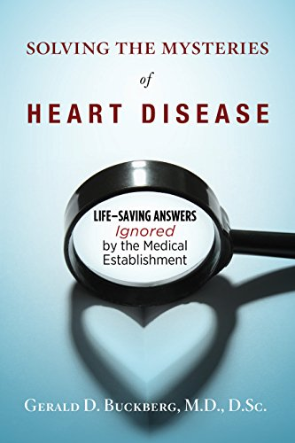 - Solving the Mysteries of Heart Disease: Life-Saving Answers Ignored by the Medical Establishment
