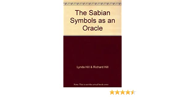 The Sabian Symbols As An Oracle Lynda Hill And Richard Hill