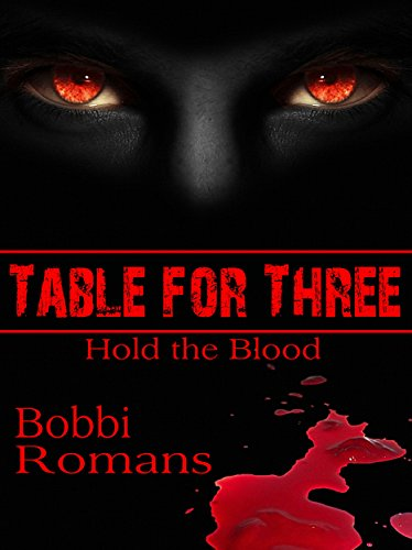 Table for Three-Hold the Blood by [Romans, Bobbi]