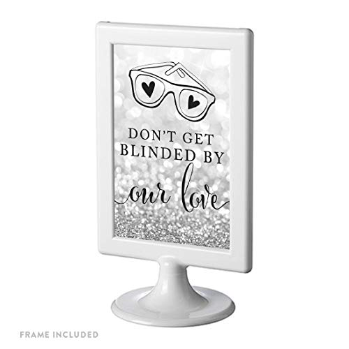 Andaz Press Framed Wedding Party Signs, Glitzy Silver Glitter, 4×6-inch, Don't Get Blinded by Our Love Sunglasses Ceremony Sign, 1-Pack