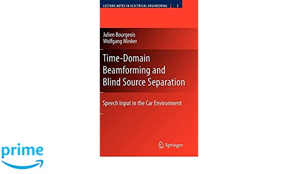 Time-Domain Beamforming and Blind Source Separation: Speech Input in