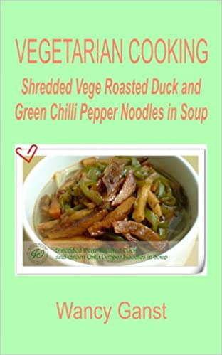 Microwave cooking download free ebooks of classic literature textbooknova vegetarian cooking shredded vege roasted duck and green chilli pepper noodles in soup forumfinder Image collections