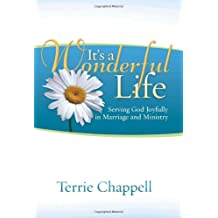 It's a Wonderful Life: Serving God Joyfully in Marriage and Ministry (Second Edition)