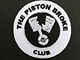 "THE PISTON BROKE CLUB Biker Rockers Cafe Racer Iron On Sew On Patch Approx: 2.9""/7.5cm x Approx: 2.9""/7.5cm By MNC Shop"