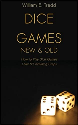 ^PORTABLE^ Dice Games New And Old: How To Play Dice Games - Over 50 Including Craps. madera concert trabajar guardia great