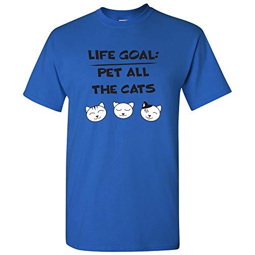 Life Goal Pet All The Cats - Pet Owner Cat Lover Fun Cute Kitty T Shirt - Medium - Royal