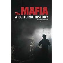 The Mafia: A Cultural History